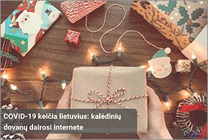 COVID-19 keičia lietuvius: kalėdinių dovanų dairosi internete